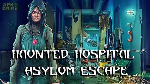 haunted hospital asylum escape