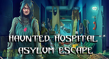 Haunted hospital asylum escape