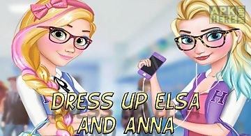 Dress up elsa and anna to colleg..