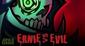 Ernie vs evil