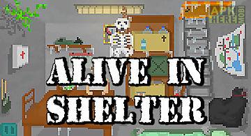 Alive in shelter