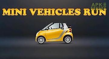 Mini vehicles run