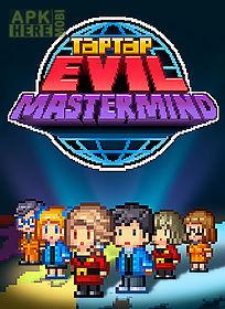 tap tap evil mastermind
