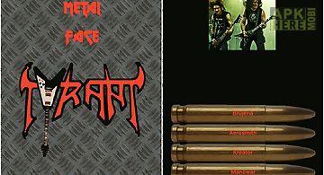 Metal face tyrant