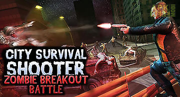 City survival shooter: zombie br..