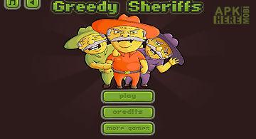 Greedy sheriffs