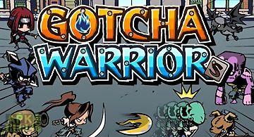 Gotcha warriors