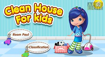 Clean house for kids