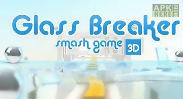 Glass breaker smash game 3d