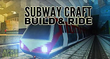 Subway craft: build and ride