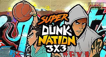 Super dunk nation 3x3