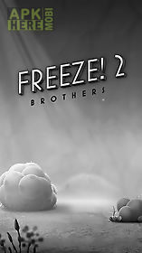 freeze! 2: brothers