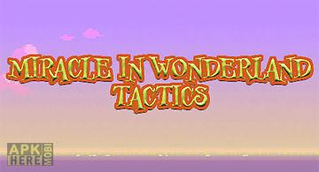 Miracle in wonderland: tactics