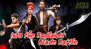 Into the badlands: blade battle