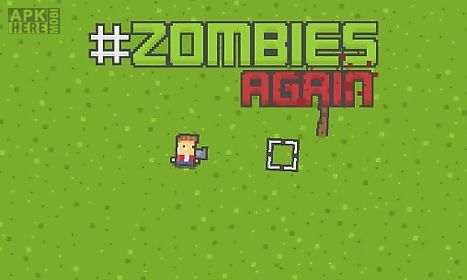 zombies again