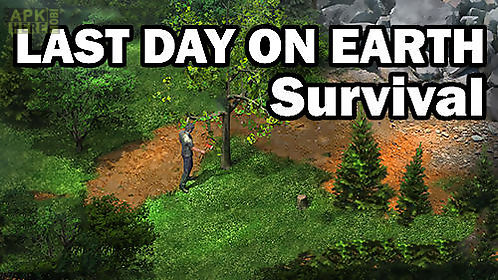 last day on earth: survival