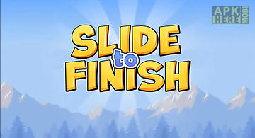 Slide to finish