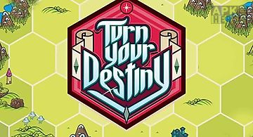 Turn your destiny