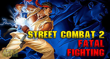Street combat 2: fatal fighting