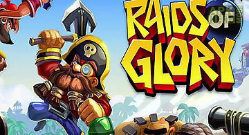 Raids of glory