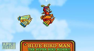Blue bird man: the super bird ri..