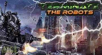 Terminate: the robots