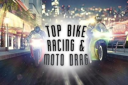 top bike: racing and moto drag