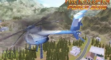 Fire helicopter: force 2016