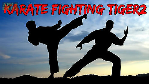 karate fighting tiger 3d 2 for android free download at apk here
