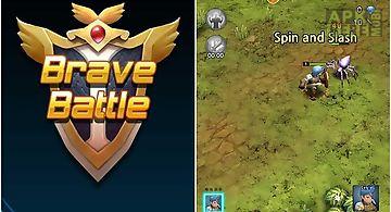 Brave battle