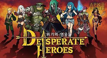 Desperate heroes