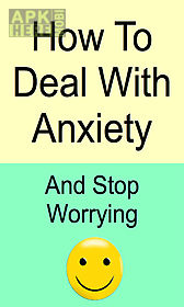 how to deal with anxiety and stop worrying