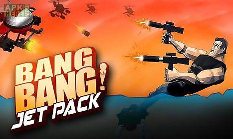 bang bang! jet pack
