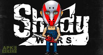 Shady wars