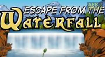 The waterfall escape
