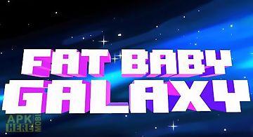Fat baby: galaxy