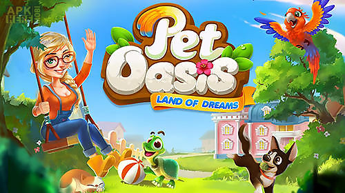 pet oasis: land of dreams