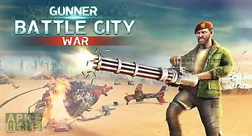 Gunner battle city war