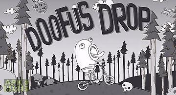 Doofus drop