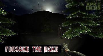 Forsake the rake