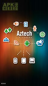 Aztech ip cam 2 for Android free download at Apk Here store