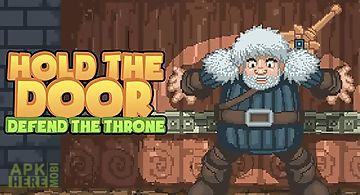 Hold the door: defend the throne