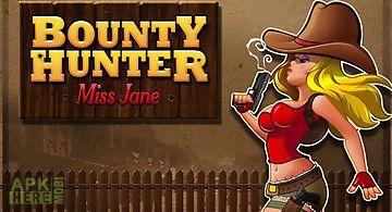Bounty hunter: miss jane