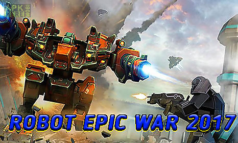 robot epic war 2017: action fighting game