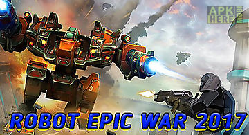 Robot epic war 2017: action figh..