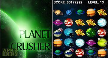 Planet crusher