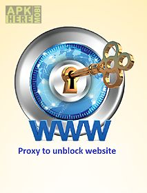 Unblock website- proxy browser for Android free download at Apk Here