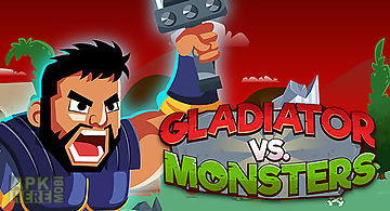 Gladiator vs monsters